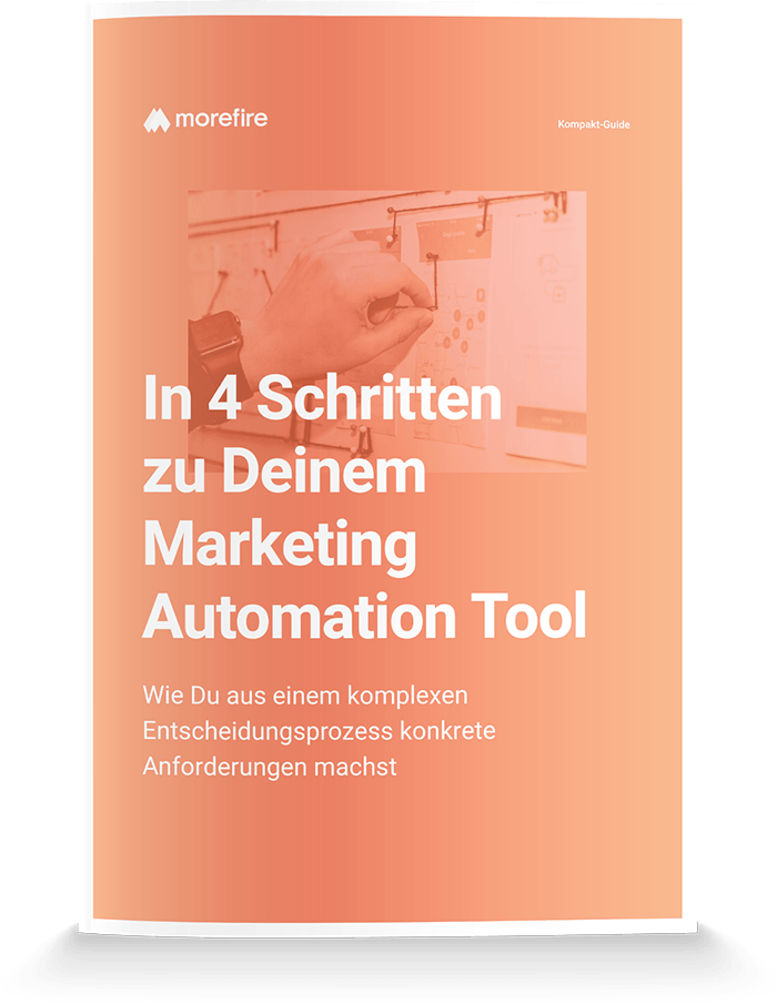 morefire-Mockup-Kompakt_Guide-4_Schritten_zu_Deinem_Marketing_Automation_Tool-700