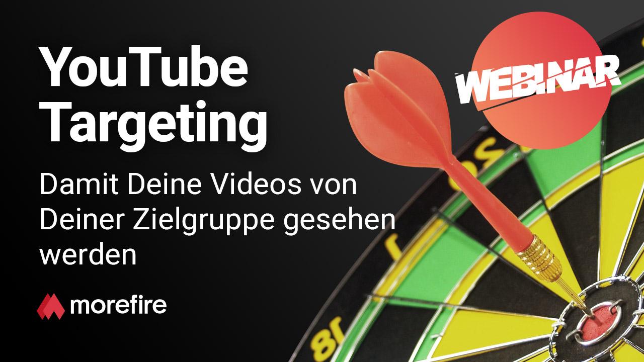 morefire-yt-tn-webinar-YouTube_Targeting