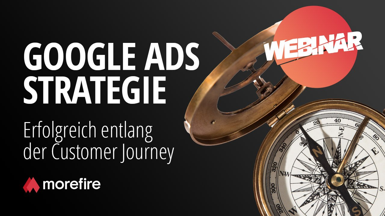 morefire-yt-tn-webinar-google_ads_strategie