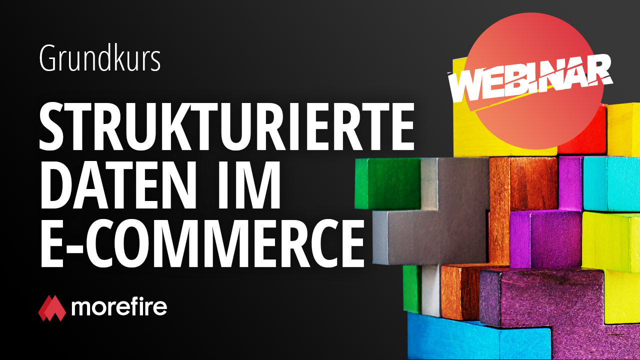 morefire-yt-tn-webinar-grundkurs_strukturierte_daten_im_ecommerce