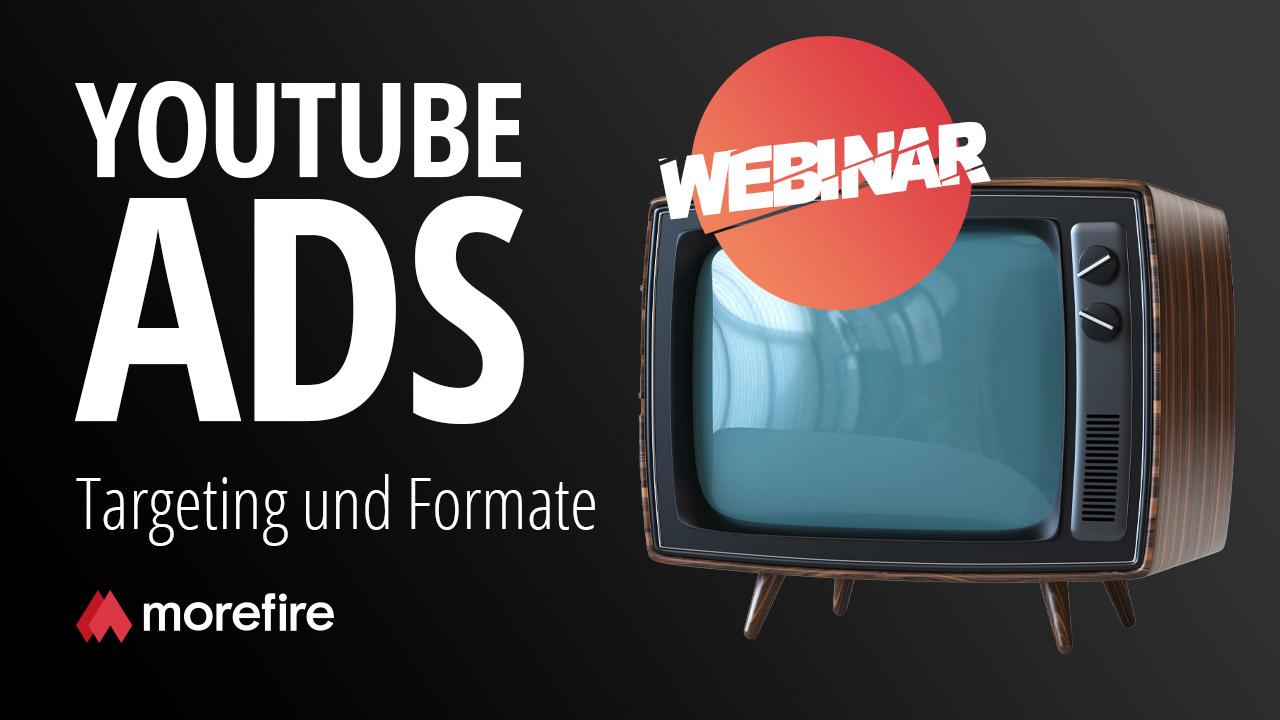 morefire-yt-tn-webinar-youtube_ads